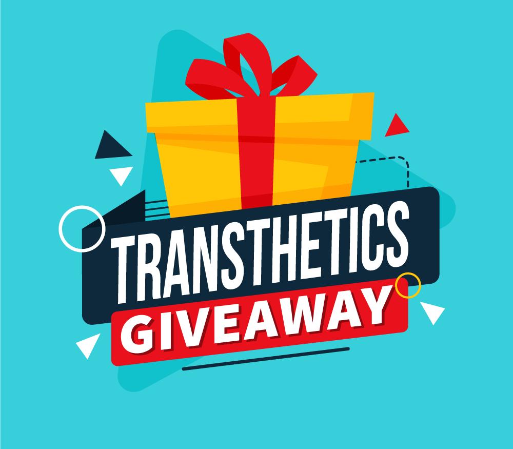 Transthetics giveaway
